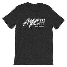 Load image into Gallery viewer, AYE!!! - Short-Sleeve Unisex T-Shirt