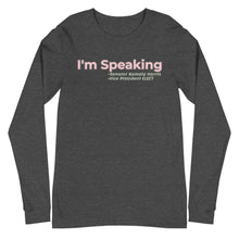 "Load image into Gallery viewer, ""I'm Speaking"" - Long Sleeve Tee"