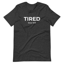 Load image into Gallery viewer, TIRED - Short-Sleeve Unisex T-Shirt
