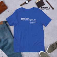 Load image into Gallery viewer, Keep Your Phone Charged, Sis - Short-Sleeve Unisex T-Shirt