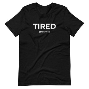 TIRED - Short-Sleeve Unisex T-Shirt