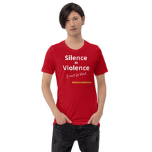Load image into Gallery viewer, Silence = Violence Short-Sleeve Unisex T-Shirt