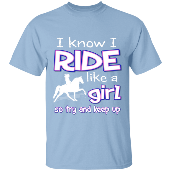 I RIDE LIKE A GIRL (TWH PLEASURE) G500 5.3 oz. T-Shirt