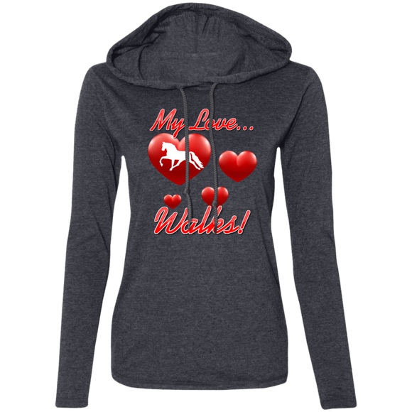 MY LOVE WALKS (Pleasure) 887L Ladies' LS T-Shirt Hoodie