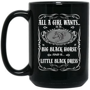 All a Girl Wants final BM15OZ 15 oz. Black Mug
