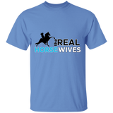 THE REAL HORSE WIVES G500 5.3 oz. T-Shirt