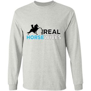 THE REAL HORSE WIVES G240 LS Ultra Cotton T-Shirt