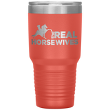 THE REAL HORSE WIVES 30 Ounce Vacuum Tumbler