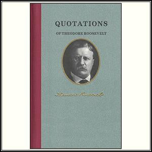 Quotations of Theodore Roosevel