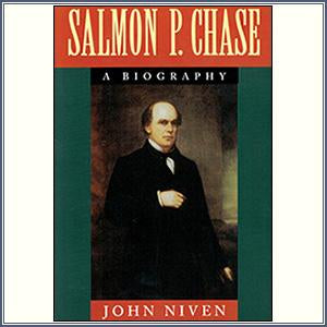 Salmon P. Chase: A Biography