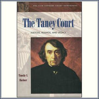 The Taney Court: Justices, Ruli