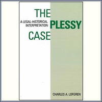 The Plessy Case: A Legal-Histor