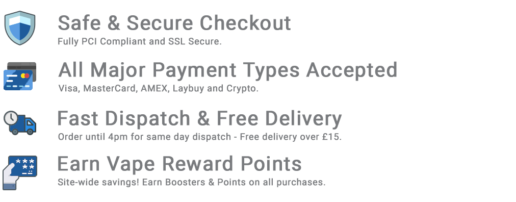 V8PR.uk - Safe & Secure Checkout - Fully PCI Compliant & SSL Secure | All Major Payment Types Accepted - Visa, MasterCard, AMEX, Laybuy & Crypto | Fast Dispatch & Free Delivery - Order until 4pm for same day dispatch | Earn Vape Reward Points