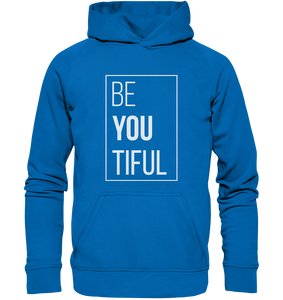 - Be You Tiful -  - Basic Unisex Hoodie
