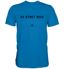 Laden Sie das Bild in den Galerie-Viewer, - Es atmet mich - - Premium Shirt - Yoga T-Shirt