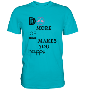 - Do More ... -  - Premium Shirt