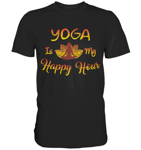 Yoga is my Happy Hour  - Premium Shirt