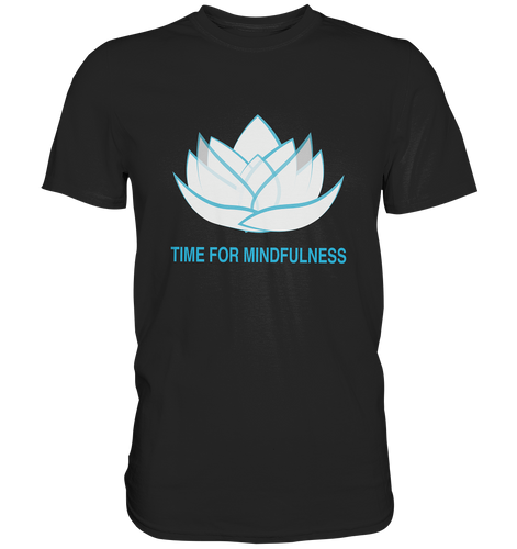 - Time for Mindfulness -  - Premium Shirt