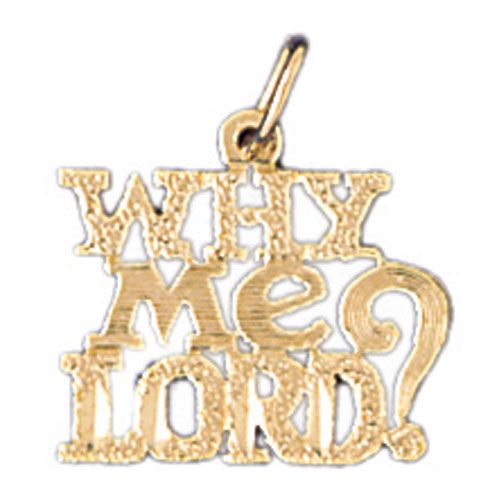 Why Me Lord? Charm Pendant 14k Gold