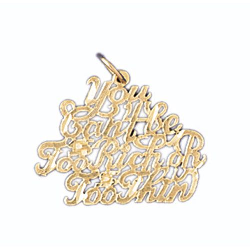 You Can Be Too Rich Or Too Thin Charm Pendant 14k Gold