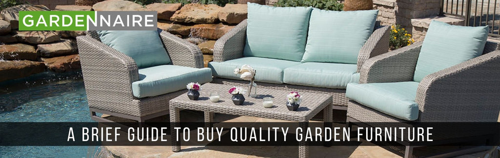 A Brief Guide to Buy Quality Garden Furniture