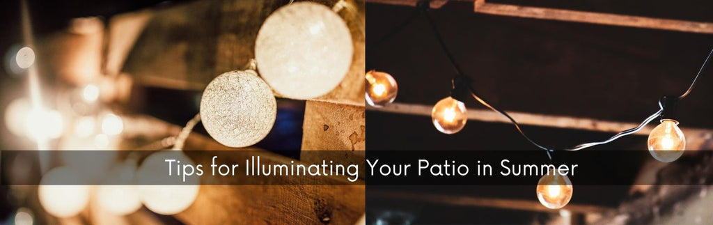 Tips for Illuminating Your Patio in Summer