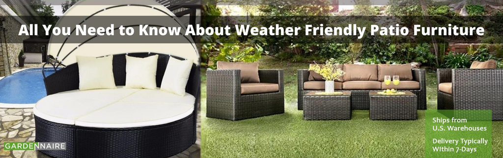All You Need to Know About Weather Friendly Patio Furniture