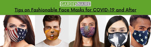Tips on Fashionable Face Masks for COVID-19 and After