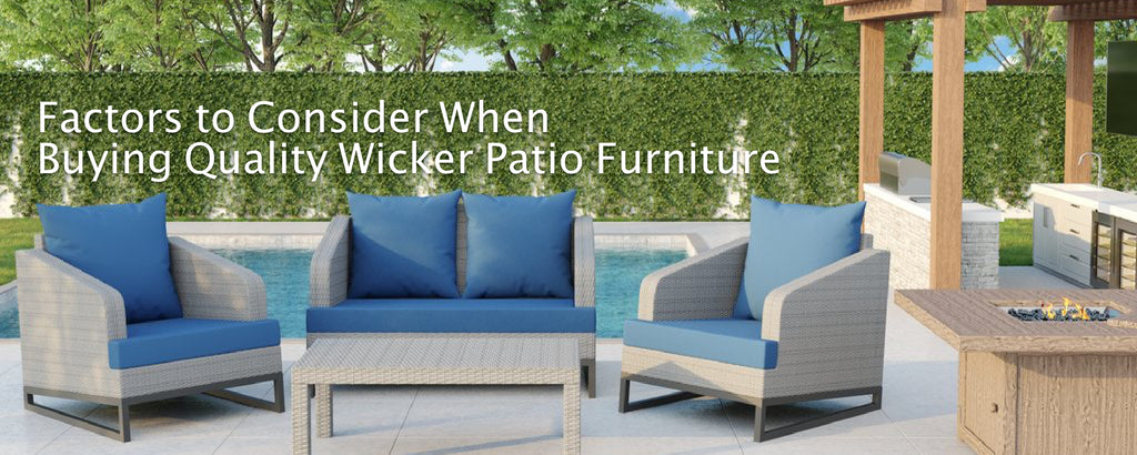 Factors to Consider When Buying Quality Wicker Patio Furniture