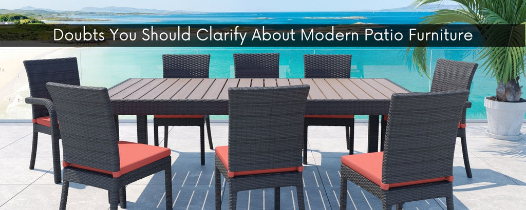 Doubts You Should Clarify About Modern Patio Furniture