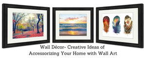 Wall Décor- Creative Ideas of Accessorizing Your Home with Wall Art