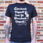 Checketh Thyself Before Thy Wreck Thyself T-Shirt (Mens)