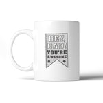 I Love You Dad Coffee Mug 11oz Ceramic Mug For