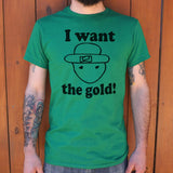 I Want The Gold T-Shirt (Mens)