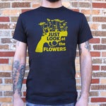 Just Look At The Flowers T-Shirt (Mens)
