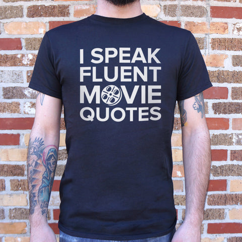 I Speak Fluent Movie Quotes T-Shirt (Mens)