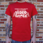 Sorry For What I Say During Video Games T-Shirt (Mens)
