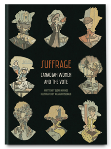 Suffrage: Canadian Women and the Vote