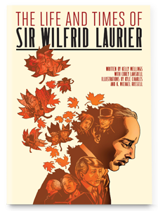 The Life and Times of Sir Wilfrid Laurier