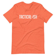 Raising Tactical Daughters Heather Orange / S Tactical-Ish White T-Shirt