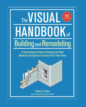 The Visual Handbook of Building & Remodeling