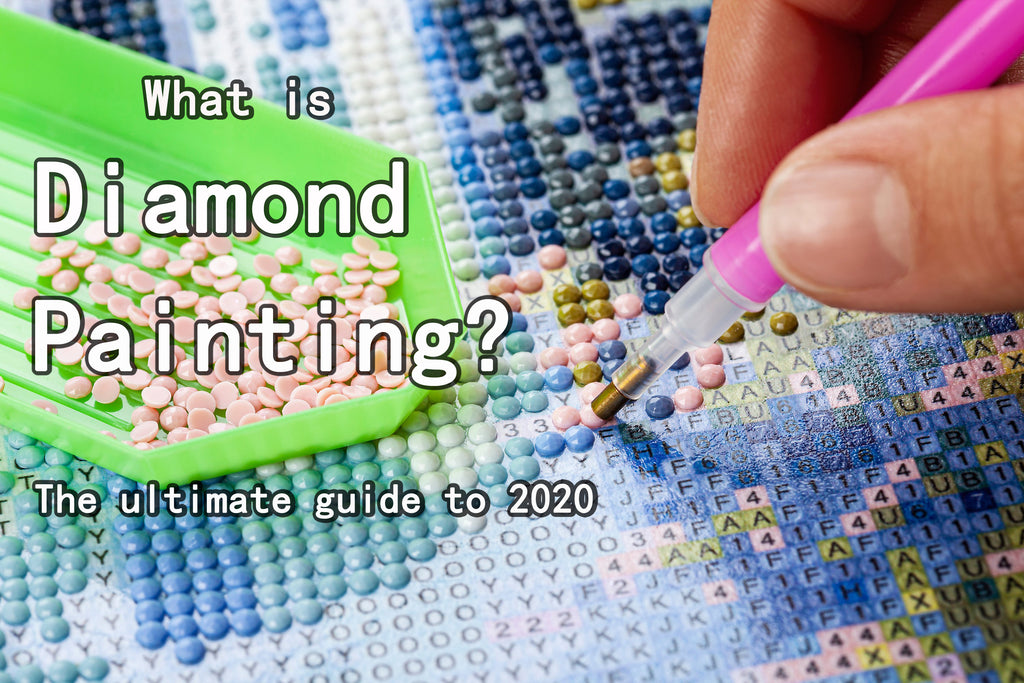 What is a diamond painting? The ultimate guide to 2020.