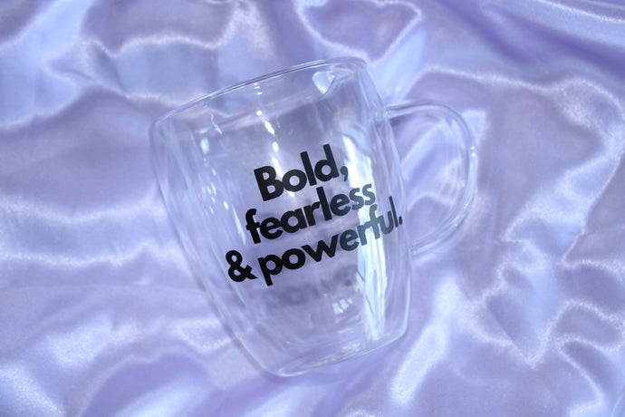BOLD, FEARLESS & POWERFUL MUG