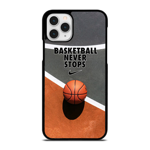 BASKETBALL NEVER STOPS iPhone 11 Pro Case Cover