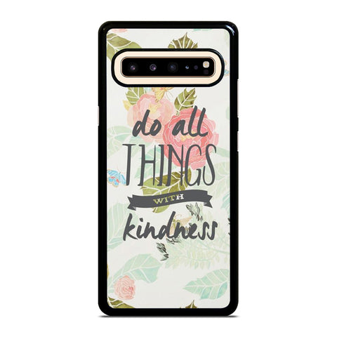 DO ALL THINGS WITH KINDNESS QUOTE Samsung Galaxy S10 5G Case Cover