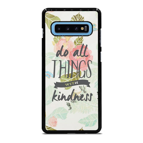 DO ALL THINGS WITH KINDNESS QUOTE Samsung Galaxy S10 Plus Case Cover
