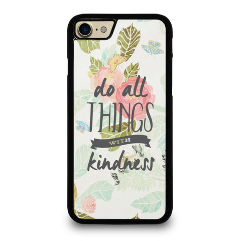 DO ALL THINGS WITH KINDNESS QUOTE iPhone 7 / 8 Case Cover
