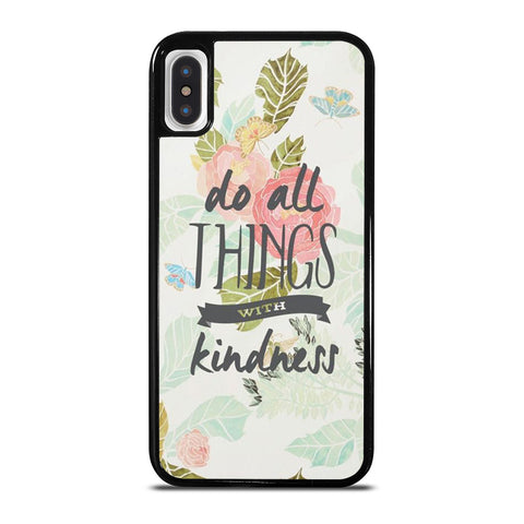 DO ALL THINGS WITH KINDNESS QUOTE iPhone X / XS Case Cover