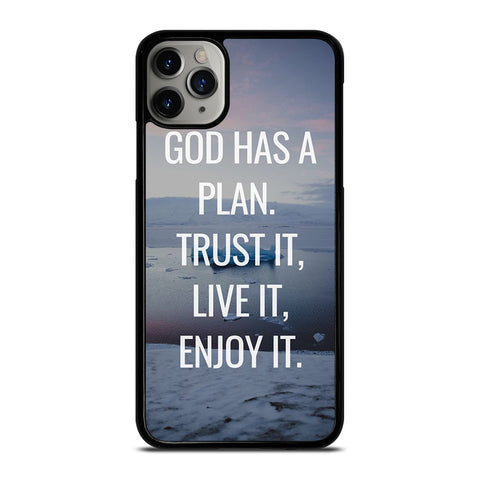 GOD HAS A PLAN QUOTE iPhone 11 Pro Max Case Cover