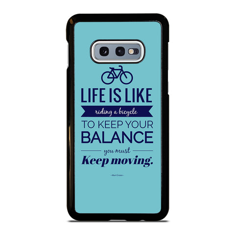 LIFE IS LIKE RIDING BYCICLE Samsung Galaxy S10e Case Cover